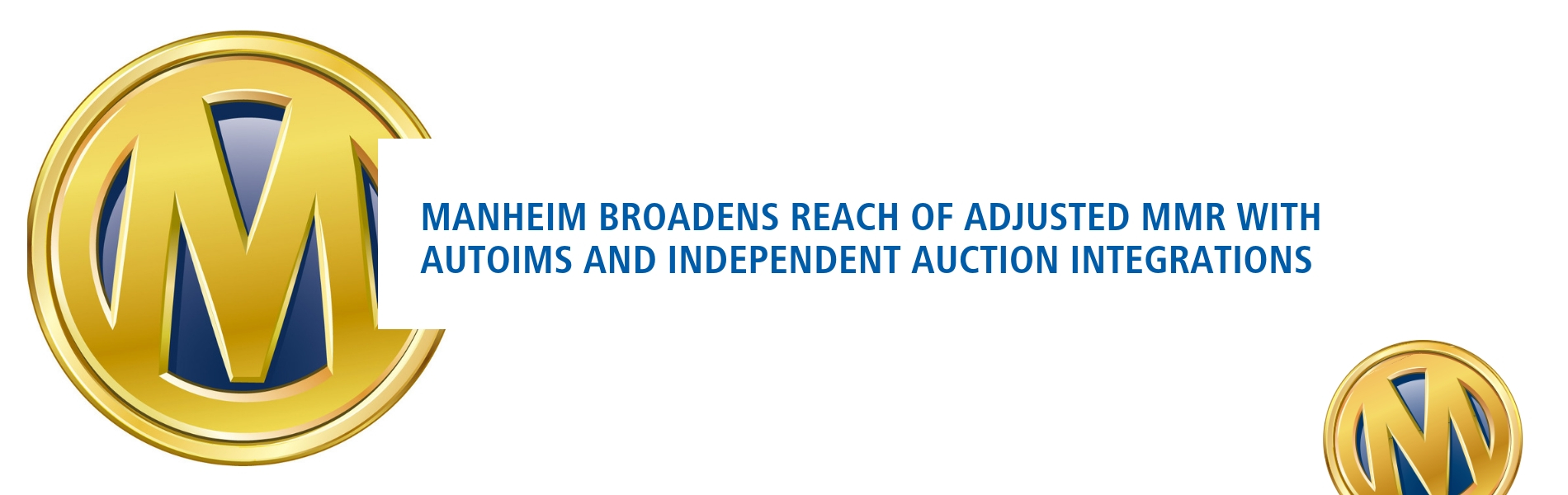 Manheim Broadens Reach of Adjusted MMR with AutoIMS and Independent Auction Integrations