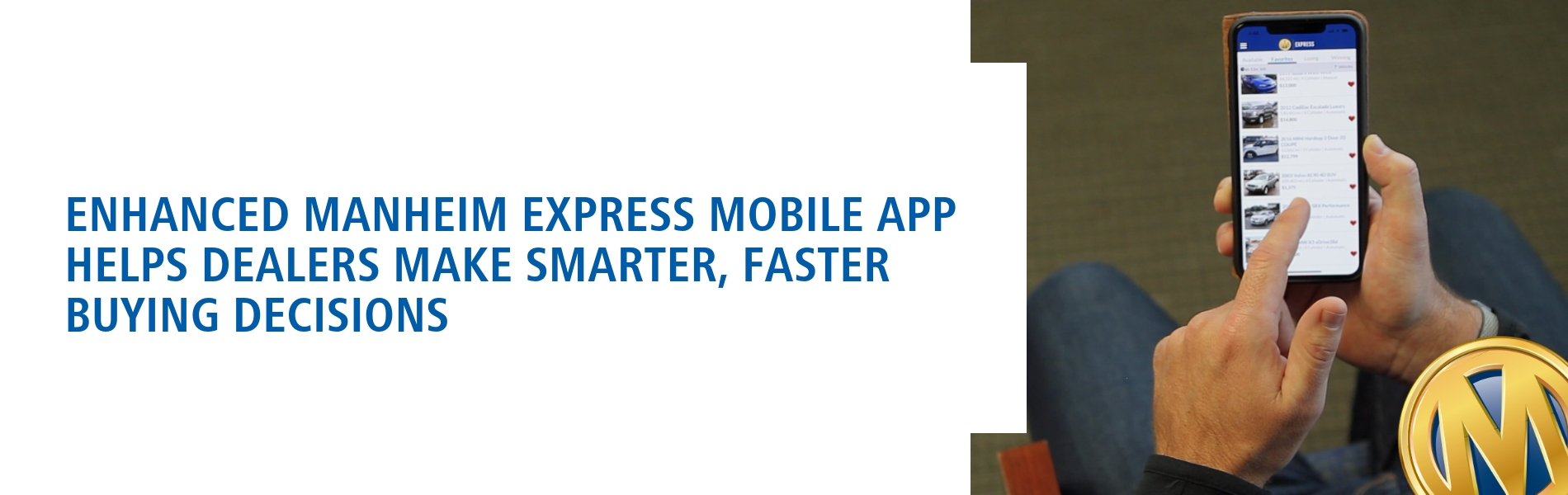 Enhanced Manheim Express Mobile App Helps Dealers Make Smarter, Faster Buying Decisions