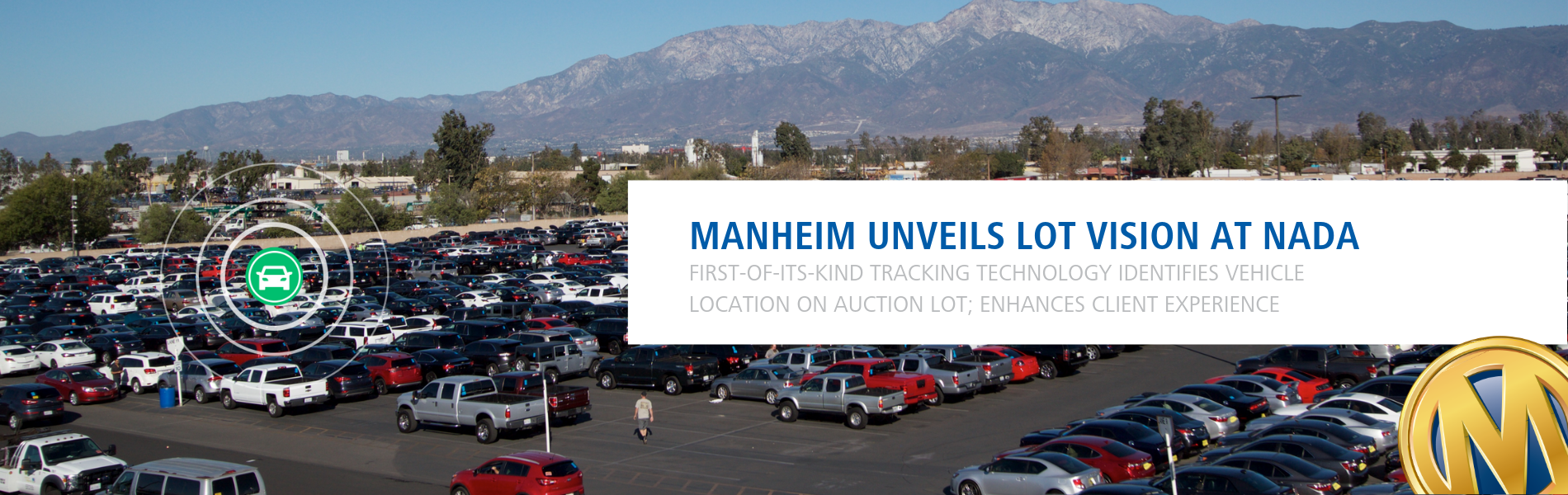 Manheim Unveils Lot Vision at NADA: First-of-its-kind Tracking Technology Identifies Vehicle Location on Auction Lot; Enhances Client Experience