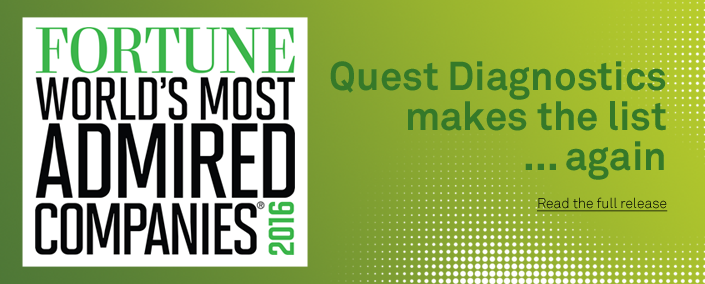 Quest Diagnostics Named One of 2016 World's Most Admired Companies by Fortune Magazine
