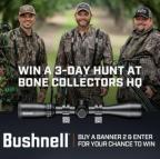 Bushnell scope and three hunters help announce Bone Collector sweepstakes.