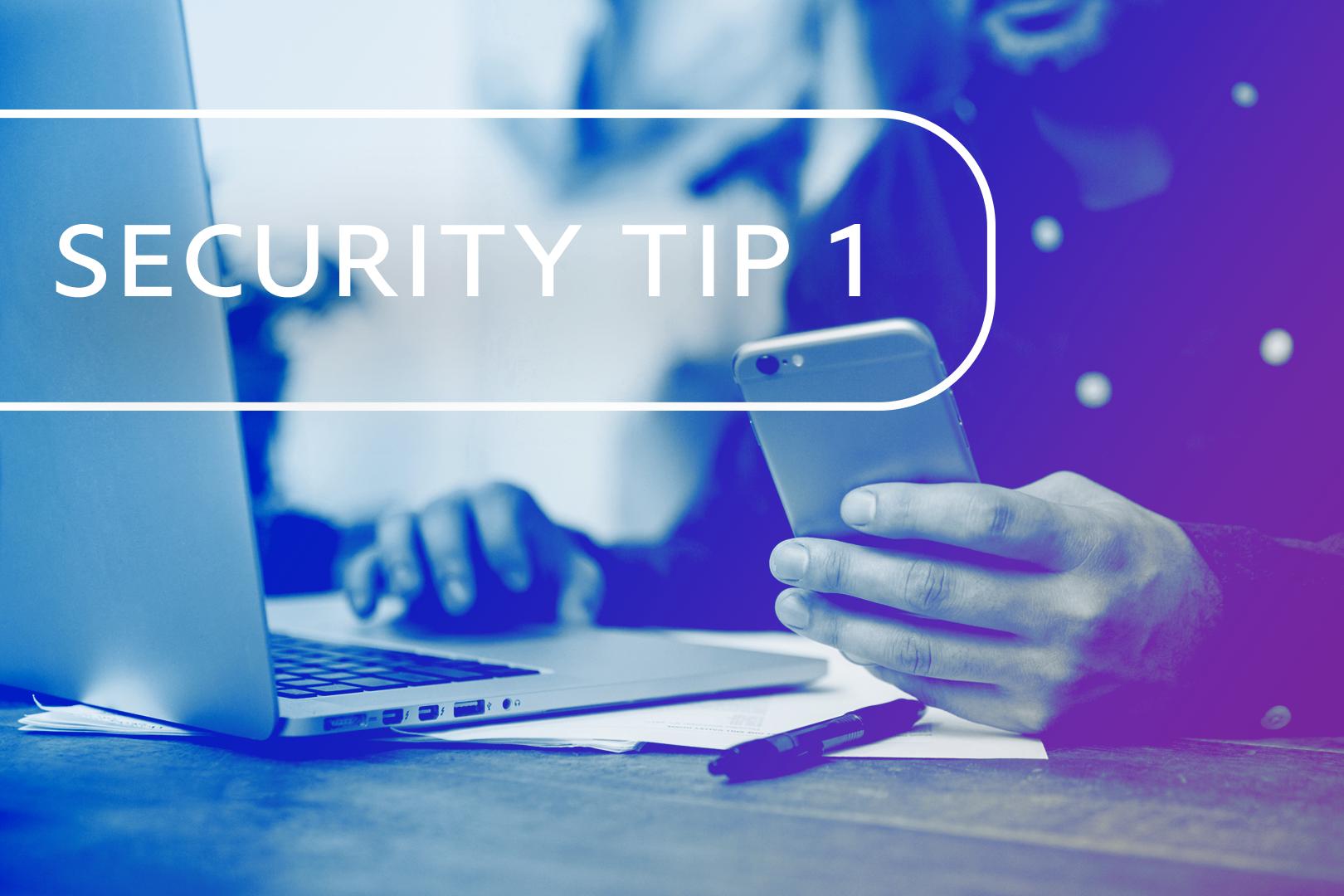 Security Tip 1